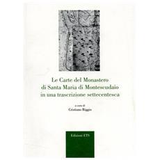 Carte del monastero di Santa Maria di Montescudaio in una trascizione settecentesca (Le)
