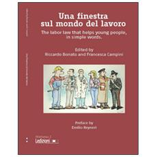 Finestra sul mondo del lavoro. The labor law that helps young people, in simple words (Una)
