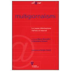Multigiornalismi. La nuova informazione nell'era di Internet