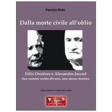 Dalla morte civile all'oblio. Fèlix Orsières e Alexandre Jaccod. Due uomini molto diversi, uno stesso destino