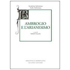 Studia ambrosiana. Annali dell'Accademia di Sant'Ambrogio (2013) . Vol. 7: Ambrogio e l'Arianesimo.