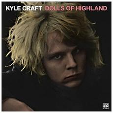Kyle Craft - Dolls Of Highland (audiocassetta)