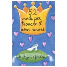 52 modi per trovare il vero amore. Carte