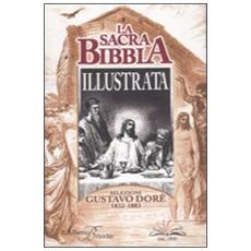 La sacra Bibbia illustrata. Selezioni Gustavo Dorè. 1832-1883
