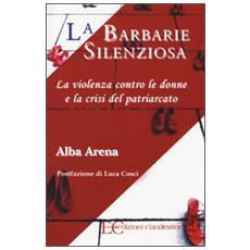 La barbarie silenziosa. La violenza contro le donne e la crisi del patriarcato