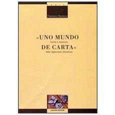 Mundo de carta. Forme e strutture della diplomazia sforzesca (Uno)
