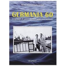 Germania 60. Un gruppo di amici a Bremen negli anni Sessanta