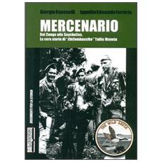 Mercenario. Dal Congo alle Seychelles. La vera storia di «Chifambausiku» Tullio Moneta