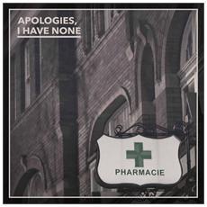 I Have No Apologies - Pharmacie