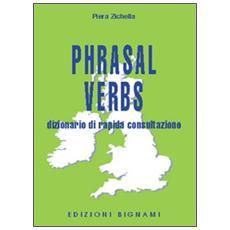 Phrasal verbs. Dizionario di rapida consultazione