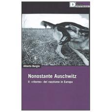Nonostante Auschwitz. Il «ritorno» del razzismo in Europa