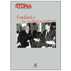 Storia e problemi contemporanei. Vol. 51: Fanfani e la politica estera.