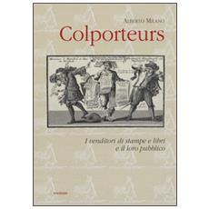 Colporteurs. I venditori di stampe e libri e il loro pubblico
