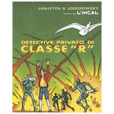 Prima de L'Incal. Vol. 2: Detective privato di classe R. Detective privato di classe R. Prima de L'Incal