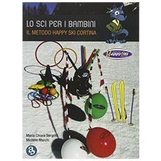 Lo sci per i bambini. Il metodo Happy ski Cortina