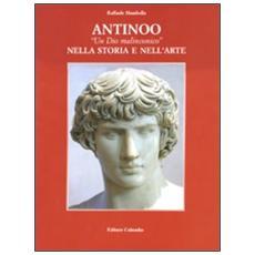 Antinoo. «Un dio malinconico» nella storia e nell'arte