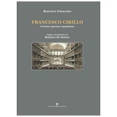 Francesco Cirillo. Il primo operista napoletano