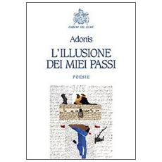L'illusione dei miei passi. Ediz. multilingue