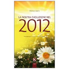La nostra evoluzione nel 2012