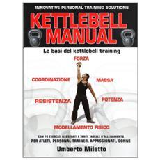 Kettlebell manual. Le basi del kettlebell training
