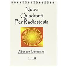 Nuovi quadranti per radiestesia. Album con 60 quadranti
