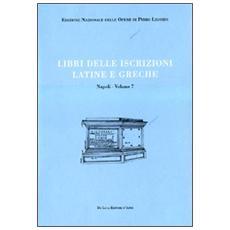 Libri delle antichità. Napoli. 7. Libro delle iscrizioni latine e greche