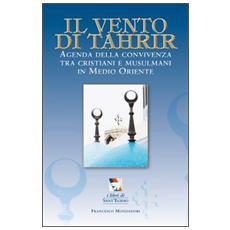 Il vento di Tahrir. Agenda della convivienza tra cristiani e musulmani in Medio Oriente
