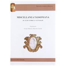 Miscellanea tassoniana. Di studi storici e letterari pubblicati nella Festa della Fossalta (rist. anast. Bologna-Modena, 1908)