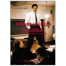 Girare un film a scuola. Prontuario per alunni e insegnanti