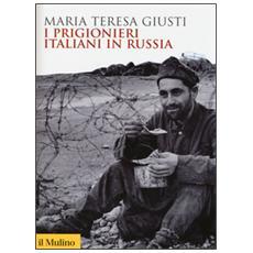 I prigionieri italiani in Russia