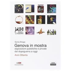 Genova in mostra. Esposizioni pubbliche e private dal secondo dopoguerra a oggi. Anni Ottanta