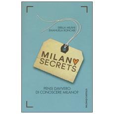 Milano secrets. Pensi davvero di conoscere Milano?