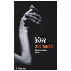 Sul tango. L'improvvisazione intima