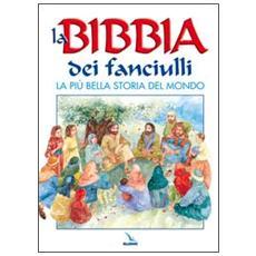 La Bibbia dei fanciulli. La più bella storia del mondo