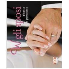 W gli sposi. Ricette e promesse