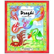 Il grande gioco dei draghi. Libro pop-up
