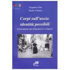 Corpi sull'uscio, identità possibili. Il fenomeno dei femminielli a Napoli