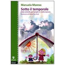 Sotto il temporale. Fiabe-ombrello per famiglie in trasformazione
