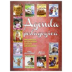Agenda pedagogica. Piccolo granaio per il nostro inverno pedagogico