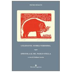 L'elefante. Storia verissima. Segue epistola al sig. Paolo Stella