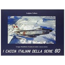 I caccia italiani della serie 80. Ediz. multilingue