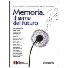 Memoria. Il seme del futuro
