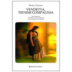 Vendetta, tienimi compagnia. Due vendicatori in «Middlemarch» di George Eliot e «Anna Karenina» di Lev Tolstoj