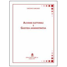 Alchimie elettorali e giustizia amministrativa