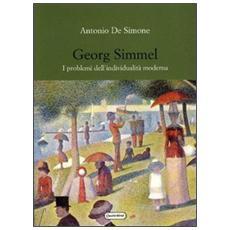 Georg Simmel. I problemi dell'individualit� moderna