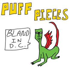 Puff Pieces - Bland In D. c.