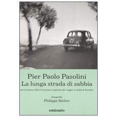 Pier Paolo Pasolini. La lunga strada di sabbia