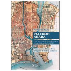 Palermo araba. Una sintesi dell'evoluzione urbanistica (831-1072)