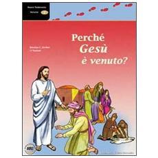 Perché Gesù è venuto? . Vol. 2