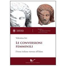 Le conversioni femminili. Donne italiane ritornate all'Islam